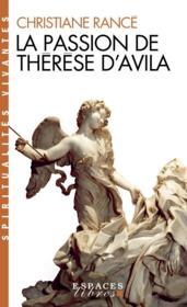 La passion de Thérèse d'Avila - Couverture - Format classique