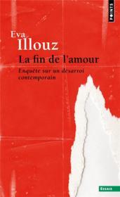 La fin de l'amour : enquête sur un désarroi contemporain - Couverture - Format classique