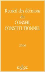 Recueil des décisions du conseil constitutionnel 2006 - Couverture - Format classique
