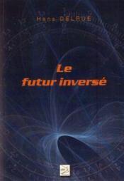 Le futur inversé - Couverture - Format classique