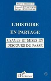Histoire En Partage (L') Usages Et Mises En Discours - Couverture - Format classique