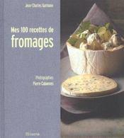Mes 100 Recettes De Fromage - Intérieur - Format classique