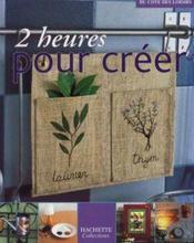 2 Heures Pour Creer - Couverture - Format classique