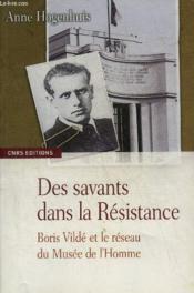 Des savants dans la Résistance ; Boris Vildé et le réseau du Musée de l'Homme - Couverture - Format classique
