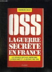 Oss La Guerre Secrete En France - Couverture - Format classique