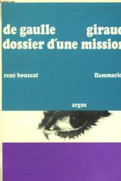 De Gaulle-Giraud. Dossier D'Une Mission. - Couverture - Format classique