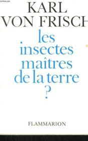 Les Insectes Maitres De La Terre ? - Couverture - Format classique
