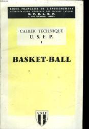 Cahier Technique U.S.E.P N°1. Basket-Ball - Couverture - Format classique