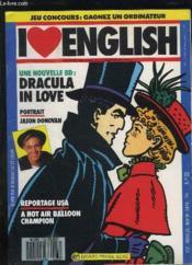 I Love English N° 33. Une Nouvelle Bd Dracula In Love, Portrait De Jason Donovan, Reportage Usa A Hot Air Balloon Champion... Texte En Anglais. - Couverture - Format classique