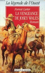 La Vengeance De Josey Wales - Couverture - Format classique