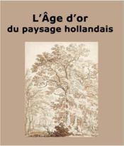 L'âge d'or du paysage hollandais - Couverture - Format classique