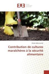 Contribution de cultures maraicheres a la securite alimentaire - Couverture - Format classique