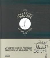 Le diascope ; 25 scènes érotico-poétiques dévoilées par Petites Luxures - Couverture - Format classique
