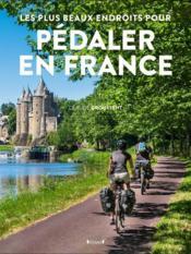 Les plus beaux endroits pour pédaler en France - Couverture - Format classique