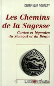 Les chemins de la sagesse ; contes et légendes du Sénégal et du Bénin - Couverture - Format classique