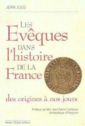 Les Eveques Dans L'Histoire De La France - Des Origines A Nos Jours - Intérieur - Format classique