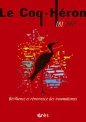 Coq heron 181 - resilience et remanence des traumatismes - Couverture - Format classique