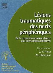 Lésions traumatiques des nerfs périphériques ; de la réparation nerveuse directe aux interventions palliatives - Intérieur - Format classique
