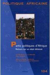 Revue Politique Africaine N.104 ; Partis Politiques D'Afrique ; Retours Sur Un Objet Délaissé - Intérieur - Format classique