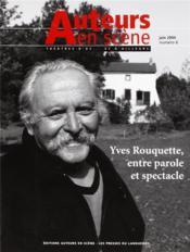 Auteurs En Scène ; Théâtres D'Oc... Et D'Ailleurs N.6 ; Yves Rouquette, Entre Parole Et Spectacle ; Juin 2004 - Couverture - Format classique