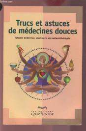 Trucs Et Astuces De Medecines Douces - Couverture - Format classique
