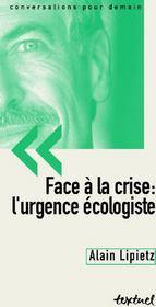 Face à la crise : l'urgence écologiste - Couverture - Format classique