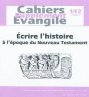 Ecrire L Histoire A L Epoque Du Nouveau Testament Sce 142 - Couverture - Format classique