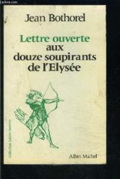 Lettre Ouverte Aux Douze Soupirants De L'Elysee - Couverture - Format classique