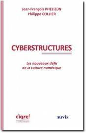 Cyberstructures ; les nouveaux défis de la culture numérique - Couverture - Format classique