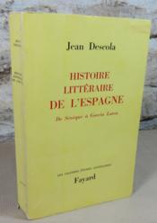 Histoire littéraire de l'Espagne. De Sénèque à Garcia Lorca. - Couverture - Format classique