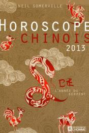 Horoscope chinois 2013 ; l'année du serpent - Couverture - Format classique