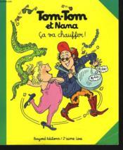 Tom-Tom et Nana t.15 ; ça va chauffer - Couverture - Format classique