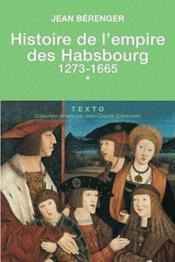 Histoire de l'empire des Habsbourg t.1 ; 1273-1665 - Couverture - Format classique
