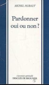 Pardonner oui ou non ? - Couverture - Format classique