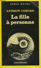 Collection : Serie Noire N° 1750 La Fille A Personne - Couverture - Format classique