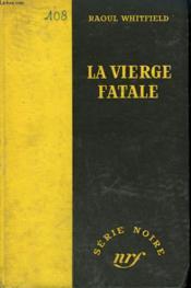 La Vierge Fatale. ( The Virgin Kills). Collection : Serie Noire Sans Jaquette N° 108 - Couverture - Format classique