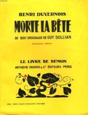 Morte La Bete. La Fugue, Un Soir De Pluie. 30 Bois Originaux De Guy Dollian. Le Livre De Demain N° 16. - Couverture - Format classique