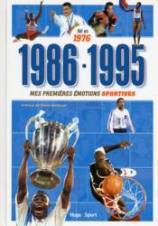 Né en 1976, 1986,1995 ; mes premières émotions sportives - Couverture - Format classique