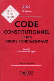 Code constitutionnel et des droits fondamentaux, annoté, commenté en ligne (édition 2021) - Couverture - Format classique