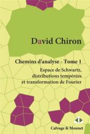 Chemins d'analyse t.1 ; espace de Schwartz, distributions tempérées et transformation de Fourier - Couverture - Format classique