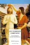 Les symboles chrétiens ; les sacrements ne sont pas étranges