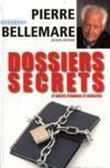 Dossiers secrets ; 27 récits étranges et insolites