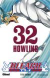Bleach t.32 ; howling