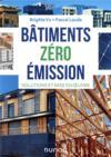 Bâtiments zéro émission ; solutions et mise en oeuvre