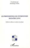 Les professionnels de l'intervention socio-éducative ; modèles de référence et analyses de pratiques