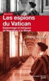 Les espions du Vatican ; espionnage et intrigues de Napoléon à la Shoah