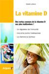 Vitamine D ; des vertus connues de la vitamine D aux plus inattendues