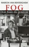 FOG, Don Juan du pouvoir