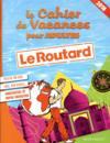 Le cahier de vacances pour adultes ; le Routard (édition 2018)