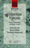 Hu Linguistique ; Linguistique Française T.1 ; Notions Fondamentales Phonétique Lexique